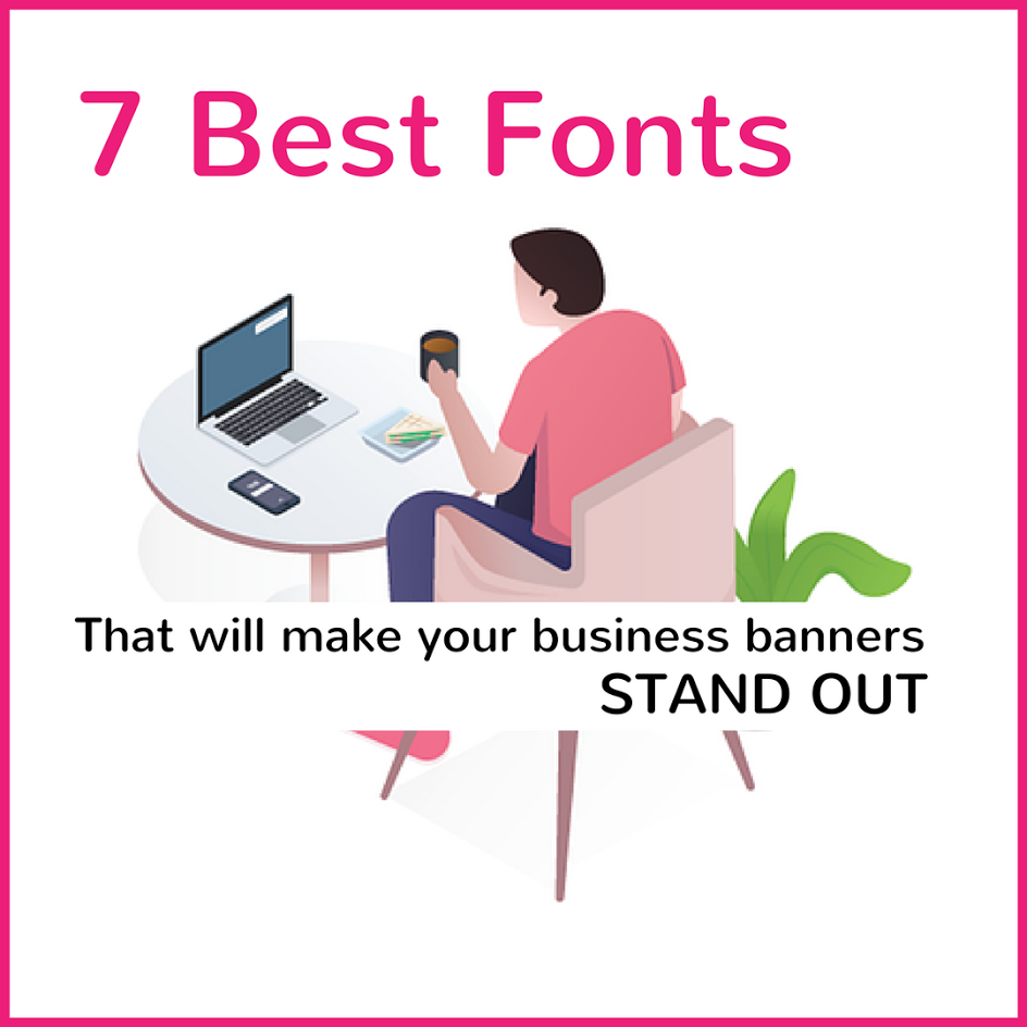 Getting a banner printed? Look out for these fonts!