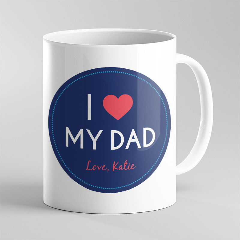 I Love My Dad – Father's Day Mug