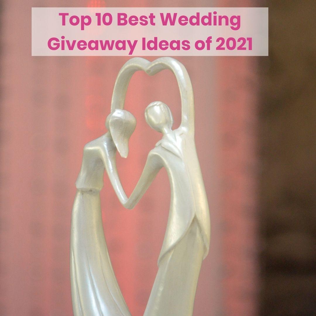 Top 10 best wedding giveaway ideas of 2021